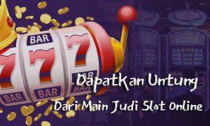 Tips Mendapat Bonus Judi Slot Online